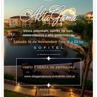 Llega una nueva edición de Alta Gama Luxury Edition al Hotel Sofitel La Reserva Cardales... Cita imperdible con el placer!!!