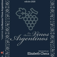 Llega la 13ª edición de la guía de vinos argentinos: LOS BUENOS VINOS ARGENTINOS, seleccionados por ELISABETH CHECA